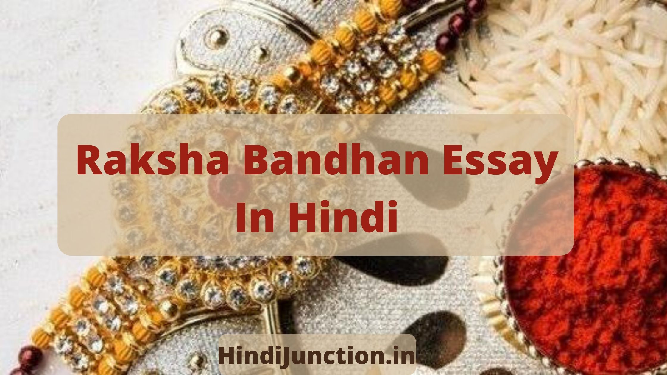 raksha bandhan essay in hindi, raksha bandhan in hindi, 20 lines on raksha bandhan in hindi, about raksha bandhan in hindi, raksha bandhan essay 10 lines essay on raksha bandhan in hindi in 250 words, importance of raksha bandhan in hindi, short essay on raksha bandhan in hindi, history of raksha bandhan in hindi, raksha bandhan meaning in hindi,